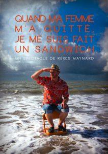 « Quand ma femme m'a quitté, je me suis fait un sandwich » spectacle de Régis Maynard